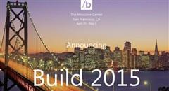 微软Build 2015回顾:Windows 10是新核心