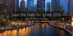 微软Ignite 2016举办时间5月9日-13日