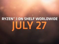 期待已久!AMD将在7月27日发布两款Ryzen 3处理器