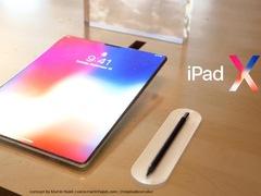 太完美!iPhone X版iPad渲染图!全面屏+刘海,果粉绝不能错过!