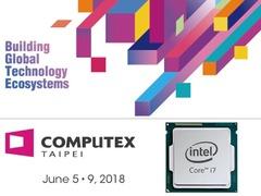 "Computex 2018前瞻之CPU篇:频率是今年""大战""的主题"