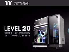 Thermaltake发布20周年纪念款机箱 Level 20与Level 20GT