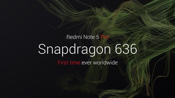 首发骁龙636!红米Note 5 Pro正式发布:6G内存1600元